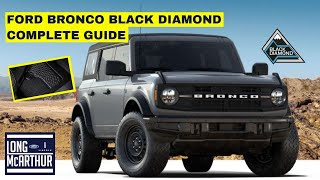 2021 FORD BRONCO BLACK DIAMOND COMPLETE GUIDE