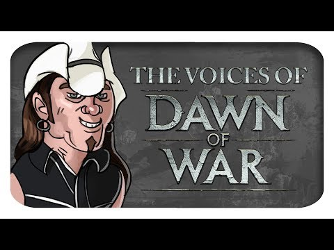 The Voices of Dawn of War