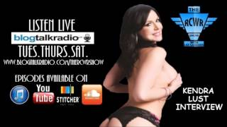 <b>Kendra Lust</b> Interview-The RCWR Show