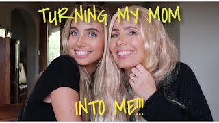 TURNING MY MOM INTO ME!!!