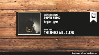 """Paper Arms – """"Bright Lights"""""""