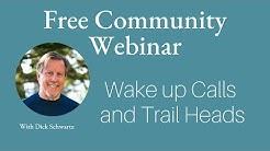 Webinar with Richard Schwartz, Wake Up Calls and Trail Heads