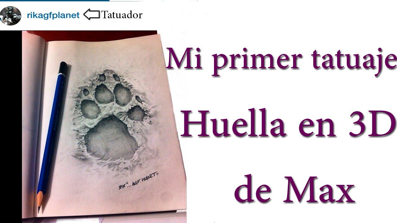 Tatuaje Huella 3d Max Proceso De Mi Primer Tatuaje Youtube