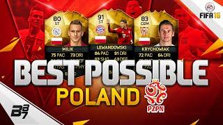 THE BEST POSSIBLE POLAND SQUAD! w/ 91 LEWANDOWSKI and IF MILIK!!   FIFA 16 ULTIMATE TEAM