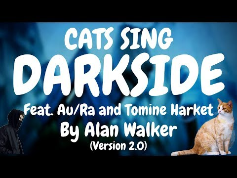 Cats Sing Darkside feat. Au/Ra and Tomine Harket by Alan Walker | Cats Singing Song (Version 2.0)