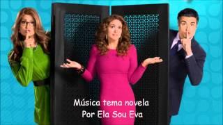 Música tema novela - Por Ela Sou Eva