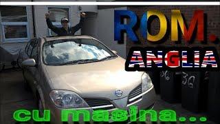 Romania Anglia cu masina