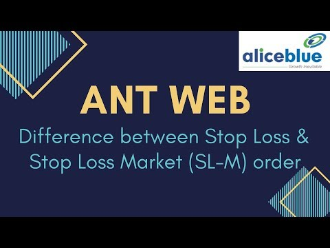 Difference Between Stop Loss(SL) & Stop Loss Market(SL-M) Order Explained With ANT Web Platform
