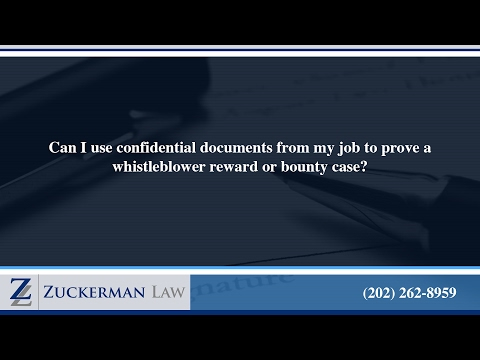 Can I use confidential documents from my job to prove a whistleblower reward or bounty case?