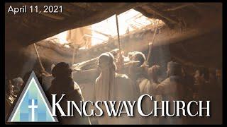 Kingsway Church Online - April 11, 2021