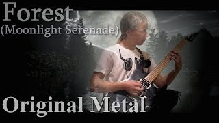 Forest (Moonlight Serenade) - Original Metal Song