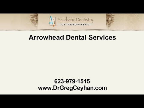 Arrowhead Dental Services | Aesthetic Dentistry of Arrowhead