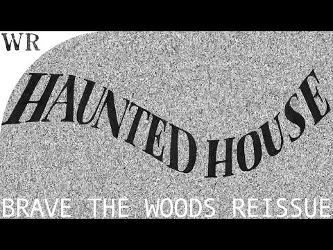 Haunted House - 'Brave The Woods' reissue
