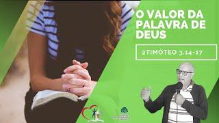 O VALOR DA PALAVRA DE DEUS  - 2Timóteo 3.14-17