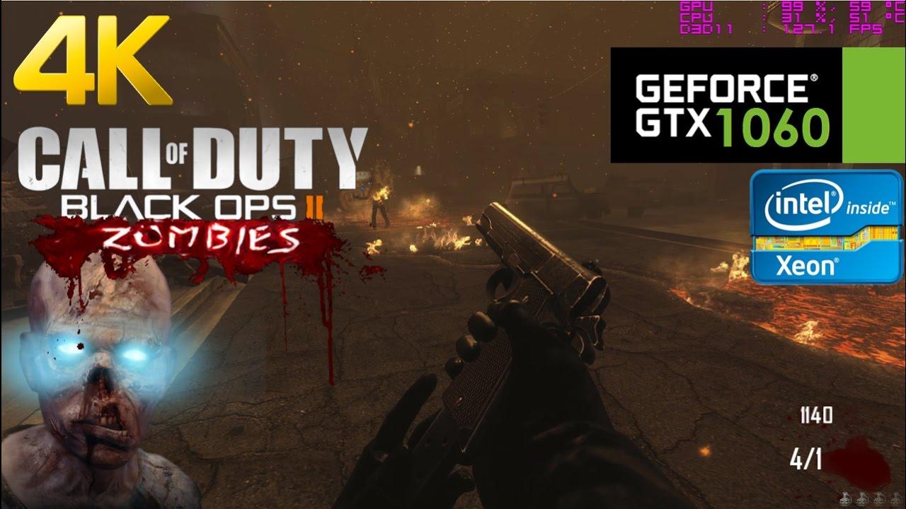 Gtx 1060 Call Of Duty Black Ops 2 Zombies 4k Ultra Settings Youtube