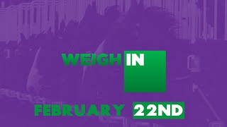 Weigh In - 22nd February, 2021