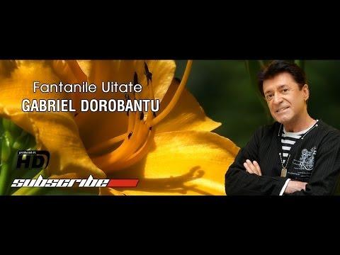 Gabriel Dorobantu - Fantanile uitate * Hd Official