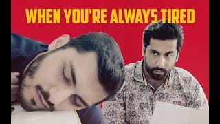 When You're Always Tired | MangoBaaz