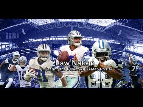 Law Nation: Projecting the Cowboys 53 Man Roster