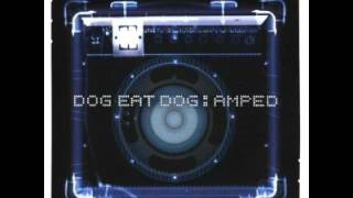 Watch Dog Eat Dog One Day video
