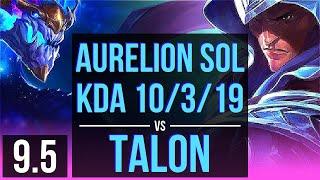 AURELION SOL vs TALON (MID)   KDA 10/3/19   EUW Challenger   v9.5
