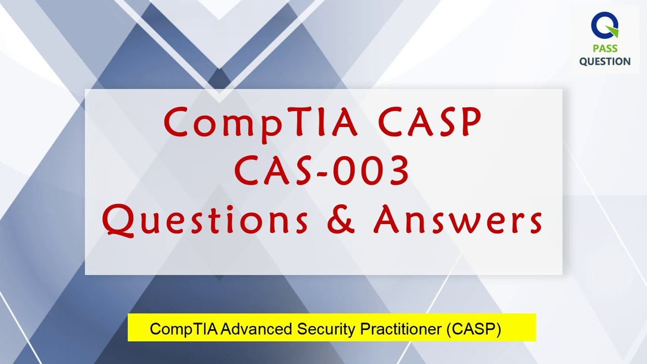 Download 2020 Updated CompTIA CASP CAS-003 Questions and Answers