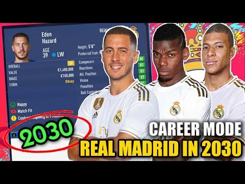 REAL MADRID IN 2030!!! - FIFA 19 Career Mode (Hazard, Mbappe, Pogba, Foden)