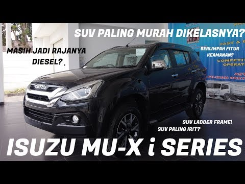 YANG GAK BOLEH DILUPAKAN! - REVIEW SUV ISUZU MU-X i SERIES 2019