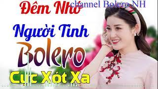 LK Nhạc Trữ Tình Bolero NH - Nhạc Vàng sến xưa Chọn Lọc Hay Nhất 2019 sing song chanel bolero NH