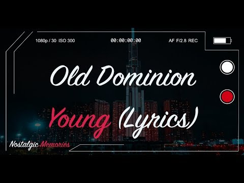 Old Dominion - Young (Lyrics) (from Songland)