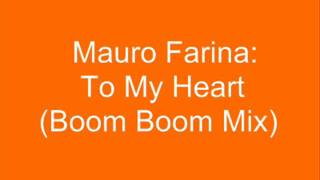Mauro Farina - To My Heart (Boom Boom Mix)