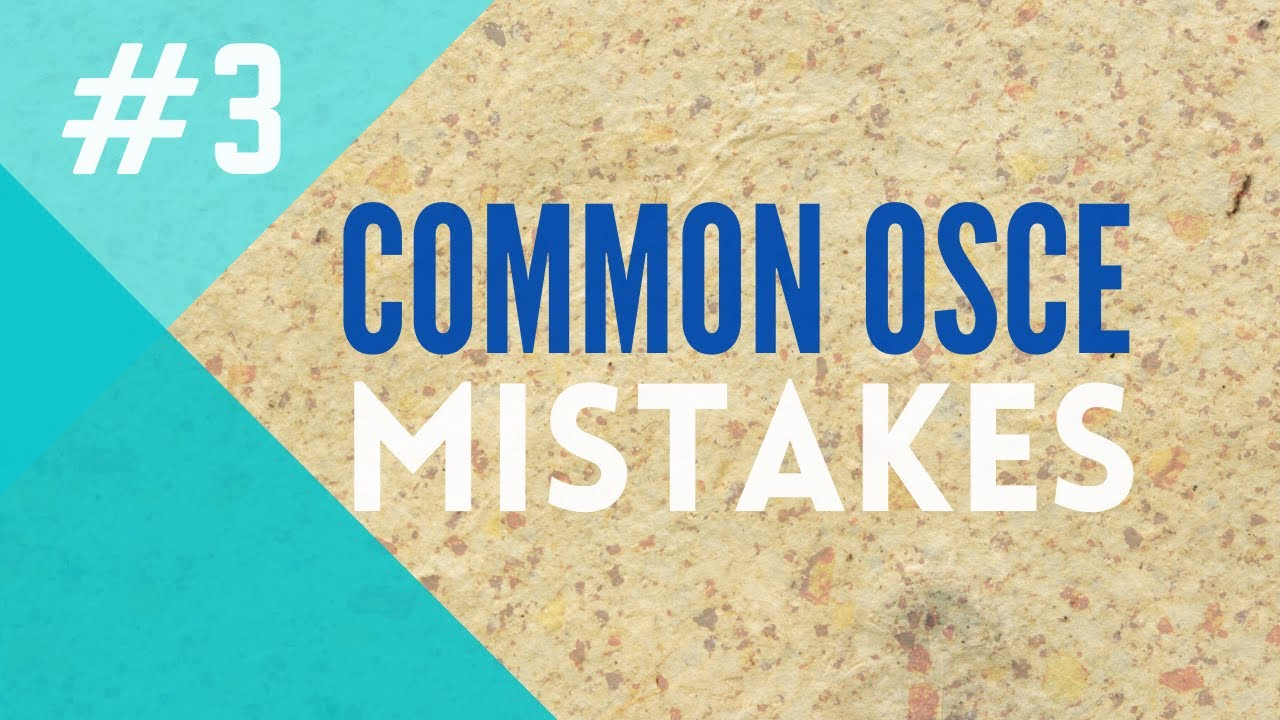 Medical and Nursing OSCE Mistakes #3