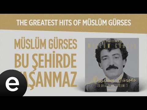 Bu Şehirde Yaşanmaz (Müslüm Gürses) Official Audio #buşehirdeyaşanmaz #müslümgürses