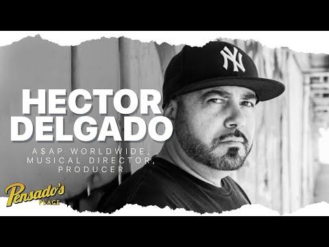 A$AP Worldwide Musical Director / Producer, Hector Delgado – Pensado's Place #406