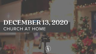 December 13, 2020 | Church at Home | Crossroads Christian Center, Daly City