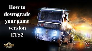 How to downgrade steam game Beta's (ETS2 for TruckersMP compatability)