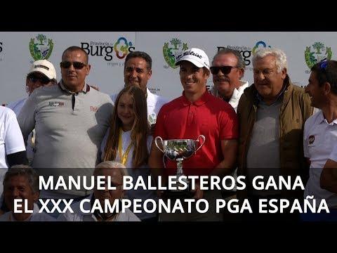 Manuel Ballesteros gana el XXX Campeonato PGA España - Riocerezo Golf (Burgos)