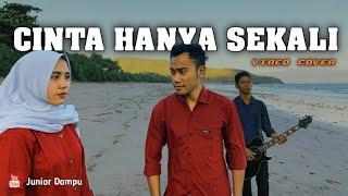 CINTA HANYA SEKALI - IYETH BUSTAMI (Cover) by Junior Dompu