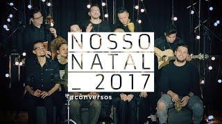 Nosso Natal 2017- Conversos