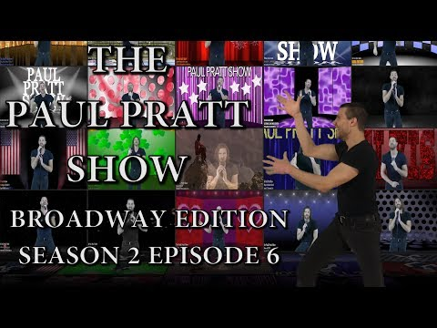 "The Paul Pratt Show ""BROADWAY EDITION"" Season 2 Episode 6 ALL LIVE & STREAMING IN REAL TIME"