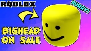 ROBLOX NEWS: BIGHEAD ON SALE NOW... HURRY! Labor Day Short Sale - Only 3 Hours To Get It!