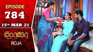 ROJA Serial | Episode 784 | 15th Mar 2021 | Priyanka | Sibbu Suryan | Saregama TV Shows Tamil