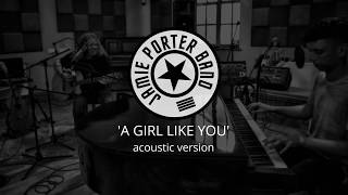 Jamie Porter Band - A Girl Like You (Acoustic) Lyric Video