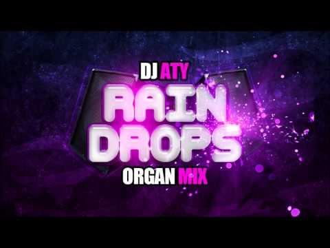 DJ Aty - Raindrops (Organ Mix).