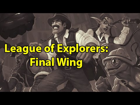 League of Explorers: Final Wing with Crendor (Hall of Explorers)