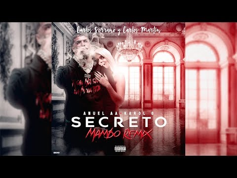 Anuel AA, Karol G - Secreto [Mambo Remix] Carlos Serrano & Carlos Martín