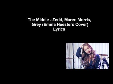 The Middle - Zedd, Maren Morris, Grey (Emma Heesters Cover) Lyrics