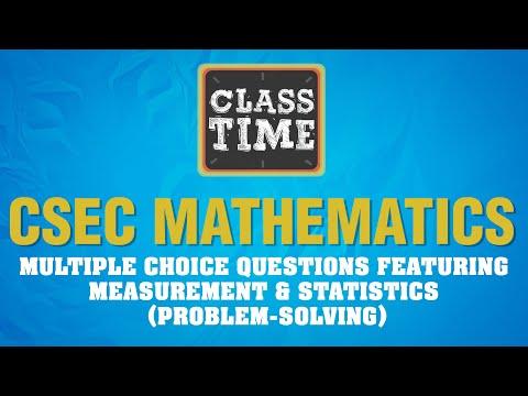 CSEC Mathematics - Multiple Choice Questions featuring Measurement & Statistics (Problem-solving)