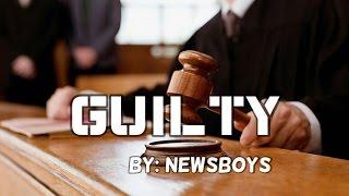 Newsboys - Guilty (Remastered) Lyric Video