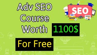 Adv SEO Course For Beginners & Pro | SEO Full Course | Search Engine Optimization Tutorial